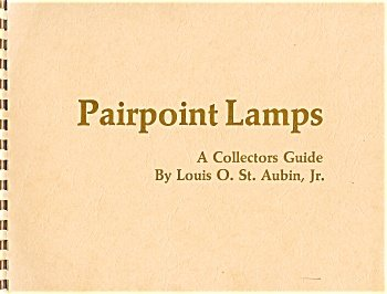 Pairpoint Lamps - A Collectors Guide by Louis O. St. Aubin, Jr.