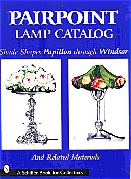 Pairpoint Lamp Catalog - Papillon through Windsor (Vol. 2)