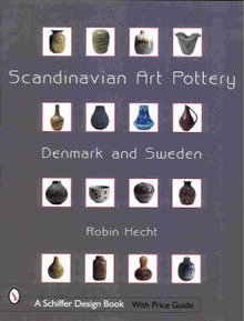Scandinavian Art Pottery  Denmark and Sweden by Robin Hecht