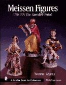 Meissen Figures 1730 - 1775: The Kaendler Period by Yvonne Adams