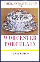 THE ILLUSTRATED GUIDE TO WORCESTER  PORCELAIN 1751-1793 BY HENRY SANDON