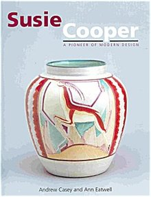 Susie Cooper   A Pioneer of Modern Design by A. Casey & A. Eatwell