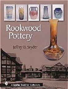 Rookwood Pottery by Jeffrey Snyder New 2005 book
