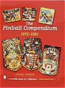 The Pinball Compendium : 1970-1981 by Michael Shalhoub