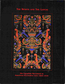 The Sphinx and the Lotus: The Egyptian Movement in American Decorative Arts