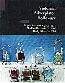 Victorian Silverplated Holloware - Rogers Bros, Meriden Brittannia, 1867