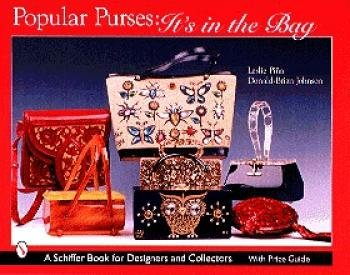 Popular Purses: It's in the Bag by Leslie Pina & Donald-Brian Johnson