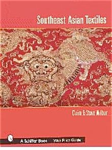 Southeast Asian Textile by Claire and Steve Wilbur