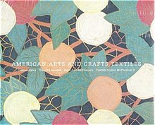 AMERICAN ARTS AND CRAFTS TEXTILES BY DIANN AYRES & ETAL