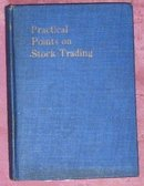 Practical Points on Stock Trading by Scribner Browne 1918 - First Edition