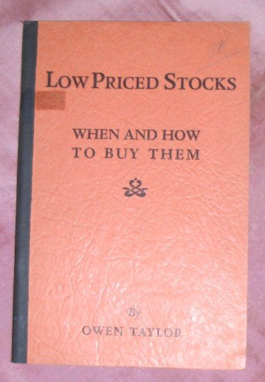 Low Priced Stocks -  When and How to Buy Them