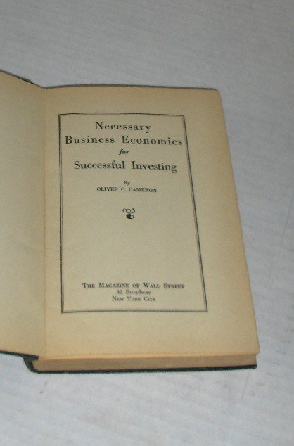 Necessary Business Economics for Successful Investment - O. Cameron