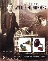 A World of Antique Phonographs by T. Fabrizio