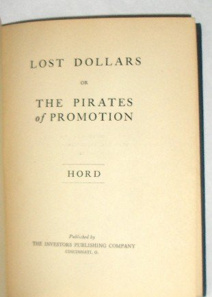 Lost Dollars or the Pirates of Promotion by W. Hord, First Edition