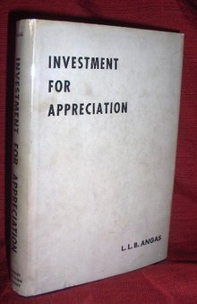 Investment for Appreciation by L. L. B. Angas First Edition