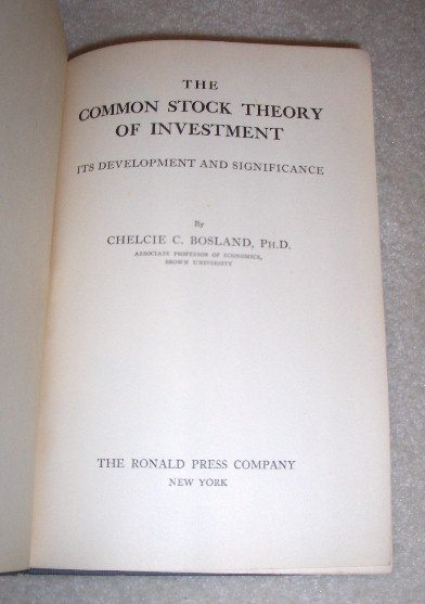 THE COMMON STOCK THEORY OF INVESTMENT: Its Development and Significance