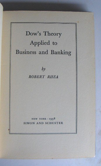 Rare Dow Theory Applied to Business & Banking 1938 1st