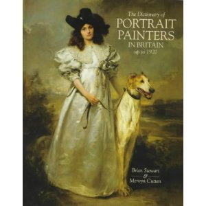 Dictionary of Portrait Painters in Britain up to 1920 by Brian Stewart
