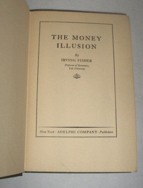 The Money Illusion by Irving Fisher