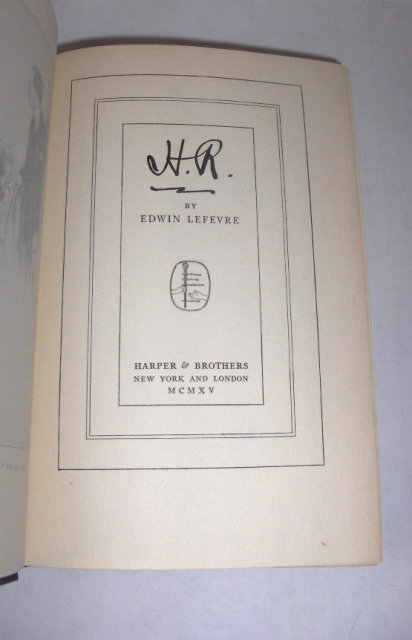 H. R. by Edwind Lefevre - 1st edition 1915