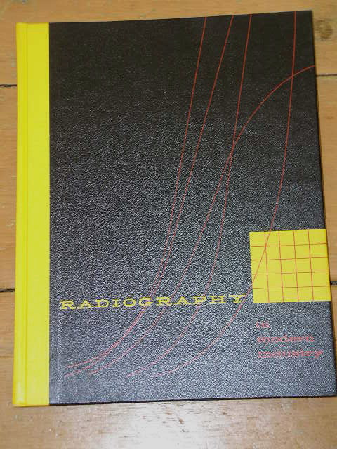 Radiography In Modern Industry Book