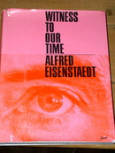 Witness To Our Time - Alfred Eisenstaedt Book