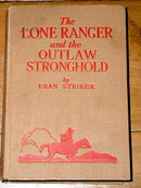 The Lone Ranger and the Outlaw Stronghold Book