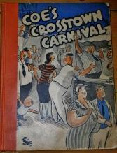Coe's Crosstown Carnival Book, First Edition, 1935