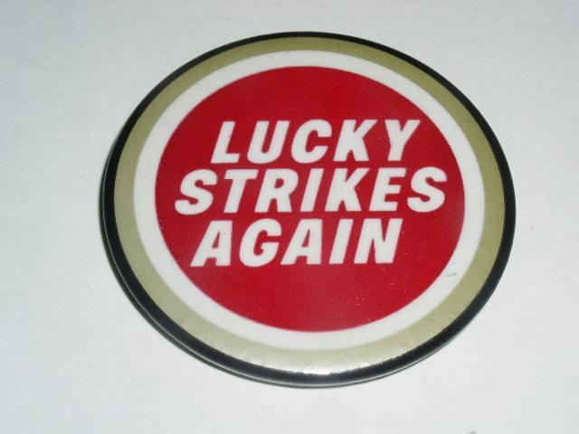 Lucky Strikes Again Advertising Button