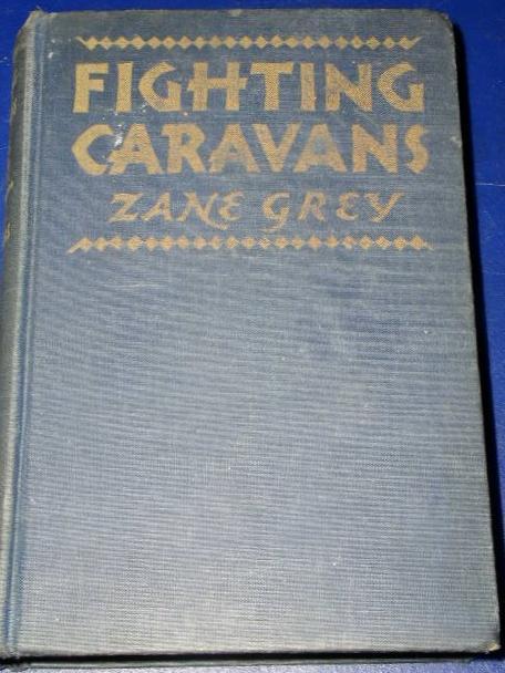 Fighting Caravans - Zane Grey - First Edition