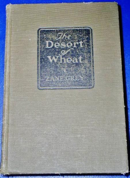 The Dessert of Wheat - Zane Grey - First Edition