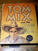 Tom Mix and the Stranger from the South - Big Little Book