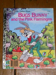 Bug's Bunny and the Pink Flamingos, Little Golden Book, First Printing