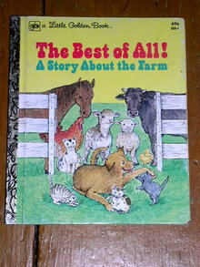 The Best Of All! - A Story About the Farm,  Little Golden Book, Second Printing