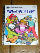 What Will I Be,  Little Golden Book, First Printing