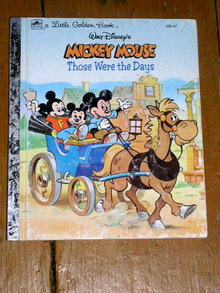 Mickey Mouse - Those Were the Days, Little Golden Book, First Printing