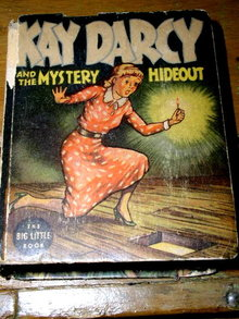 Kay Darcy and the Mystery Hideout - Big Little Book