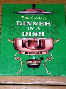 Betty Crocker's Dinner in a Dish Cookbook  -  CK