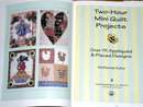 Two Hour Mini Quilt Projects Quilt Book  -  QK