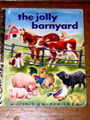 The Jolly Barnyard,  Third Printing,   Little Golden Book.