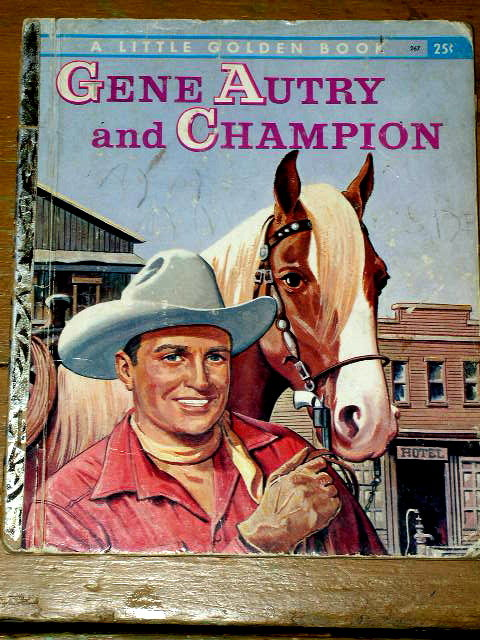 Gene Autry and Champion,  First Printing,   Little Golden Book