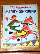 The Marvelous Merry-Go-Round, First Printing,  Little Golden Book