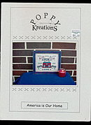 'America is Our Home' Poppy Kreation Cross Stitch