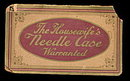 Early 1900s The Housewife's Needle Case Warranted