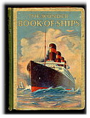 """The Wonder Book of Ships"" 1925 Book"