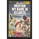 'Mention My Name in Atlantis' John Jakes Book