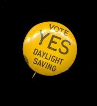 1914 Say Yes to Daylight Savings Time Pinback