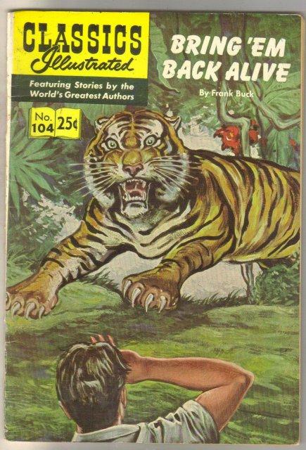 Classics Illustrated #104 Bring 'Em Back Aline fine 6.0 hrn 169 1.5 hrn 148