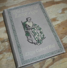 The Land of Long ago first edition hardback by Eliza Calvert Hall