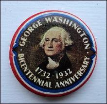 GEORGE WASHINGTON BICENTENNIAL ANNIVERSARY ADVERTISING CELULOID PINBACK